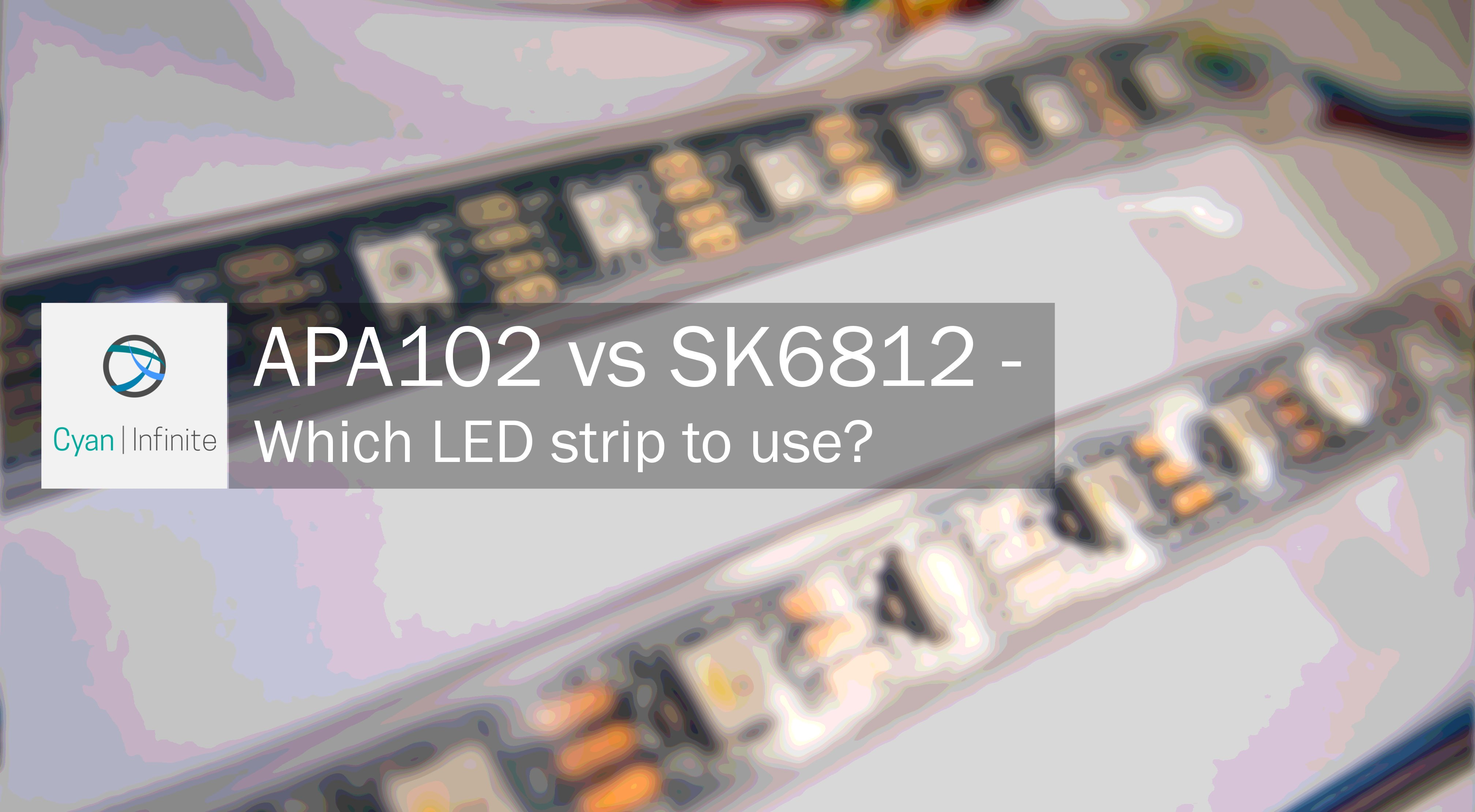 APA102 vs SK6812 – Which LED strip to use? – Cyan Infinite